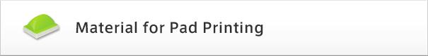 Material for Pad Printing